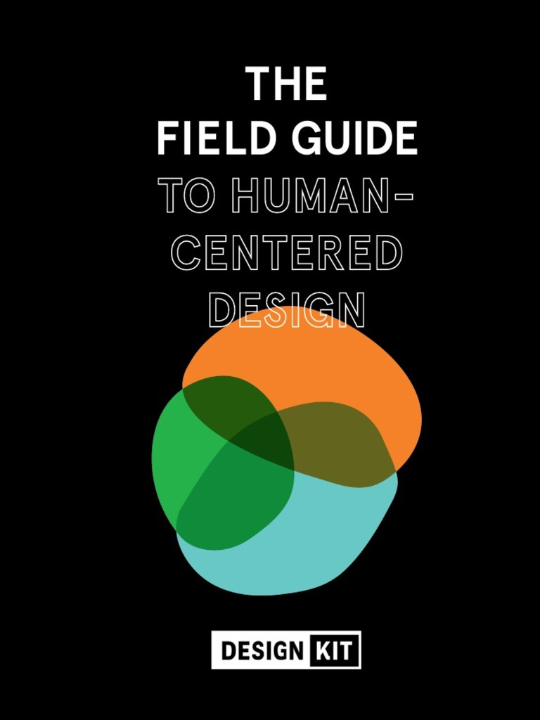 Field Guide to Human-Centered Design